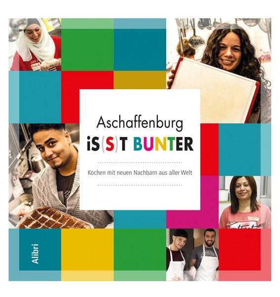 Aschaffenburg is(s)t bunter (internationales Kochbuch)