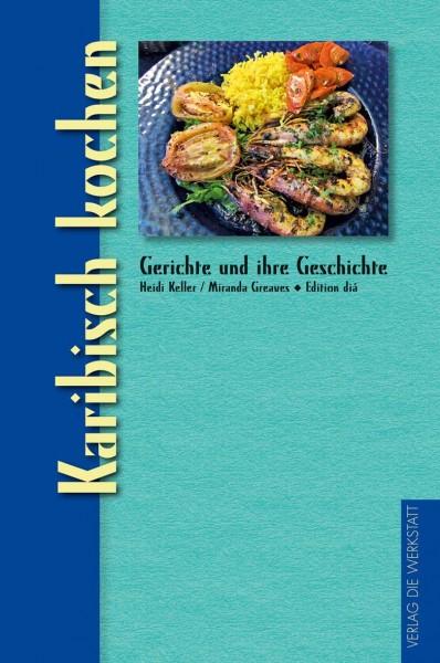 Kochbuch: Karibisch kochen von Heidi Keller Miranda Greaves