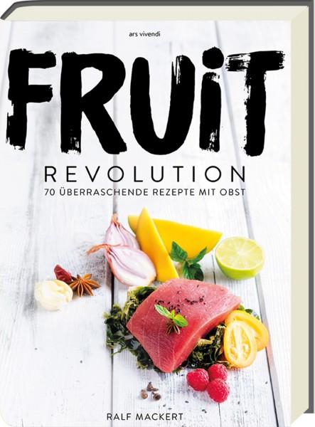 Fruit Revolution - Kochbuch von Ralf Mackert
