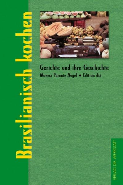 Kochbuch: Brasilianisch kochen von Moema Parente Augel