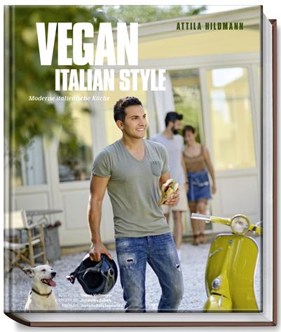 Attila Hildmann: Vegan Italian Style
