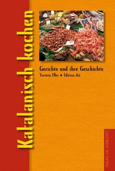 Kochbuch: Katalanisch kochen von Torsten Eßer
