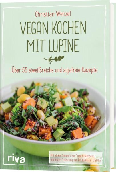 Vegan Kochen mit Lupine v. Christian Wenzel