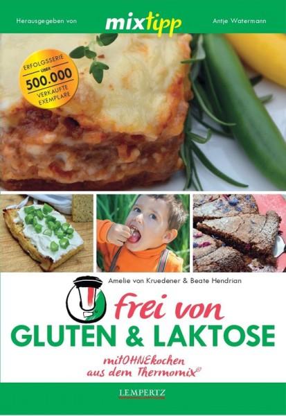 mixtipp: frei von Laktose und Gluten (Kochbuch für den Thermomix)
