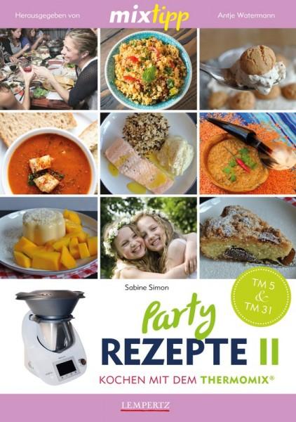mixtipp: Party Rezepte 2 - Rezepte für den Thermomix