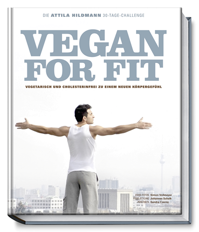 Attila Hildmann: Vegan for fit - 30 Tage Challenge