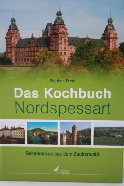 Das Nord-Spessart Kochbuch von Stephen Dietz