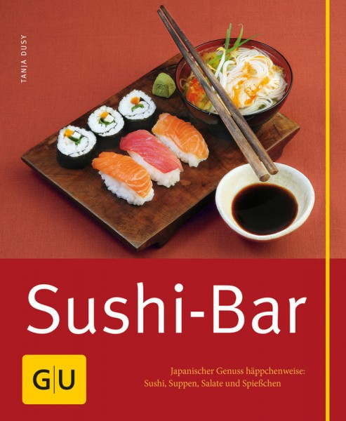 Sushi - Bar japan. Kochbuch von Tanja Dusy