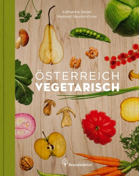 Österreich vegetarisch, Kochbuch von Katharina Seiser, Meinrad Neunkirchner, Thomas Apolt