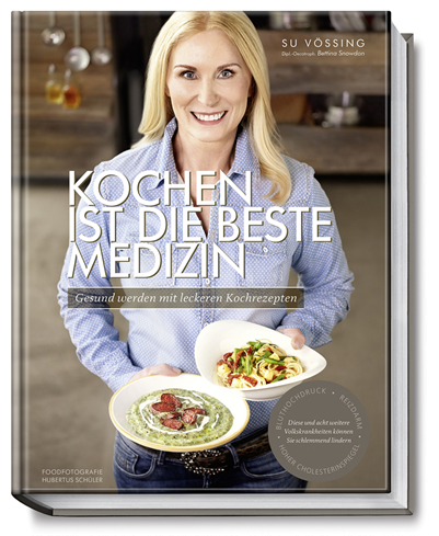 Kochen ist die beste Medizin von Sue Vössing, und Bettina Snowdon,