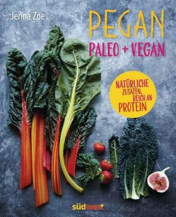 Pegan - Vegan und Paleo von Jenna Zoe