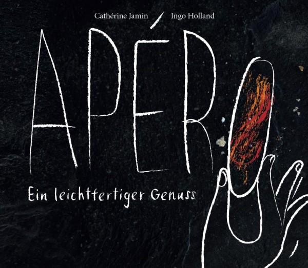 Apéro – ein leichtfertiger Genuss von Cathérine Jamin+Ingo Holland