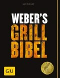 Weber's Grillbibel - das Original