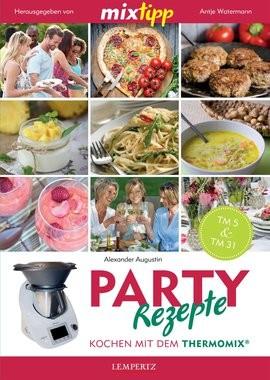 mixtipp: Party Rezepte - Rezepte für den Thermomix